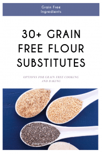 More than 30 different options to replace flour in grain free baking and cooking